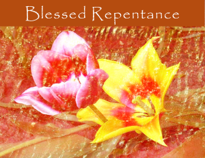Blessed Repentance